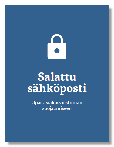 Salattu sähköposti - Opas asiakasviestinnän suojaamiseen
